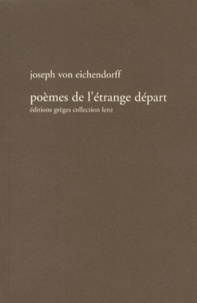 Joseph von Eichendorff - Poèmes de l'étrange départ.