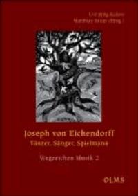 Joseph von Eichendorff  - Tänzer, Sänger, Spielmann.