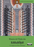 Joseph von Hammer-Purgstall - Histoire de l'Ordre des Assassins - A l'origine de l'Etat islamique.