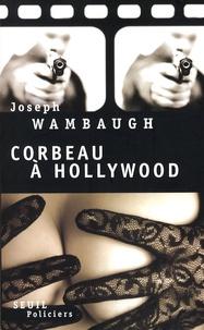 Joseph Wambaugh - Corbeau a Hollywood.