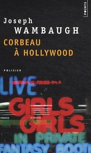 Joseph Wambaugh - Corbeau à Hollywood.