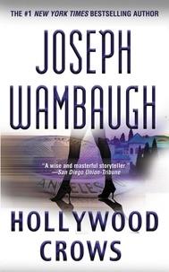 Joseph Wambaugh - Hollywood Crows - A Novel.