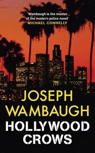 Joseph Wambaugh et Kerry Shale - Hollywood Crows.