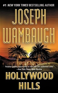 Joseph Wambaugh - Hollywood Hills - A Novel.