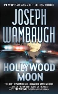 Joseph Wambaugh - Hollywood Moon - A Novel.
