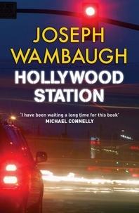 Joseph Wambaugh - Hollywood Station.