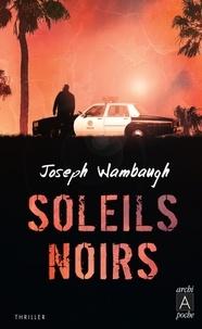 Joseph Wambaugh - Soleils noirs.