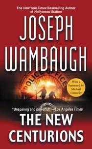 Joseph Wambaugh et Michael Connelly - The New Centurions.