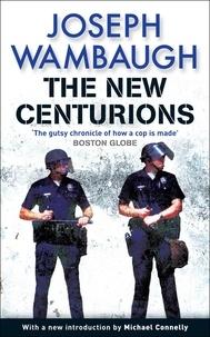 Joseph Wambaugh - The New Centurions.