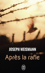 Joseph Weismann - Après la rafle.
