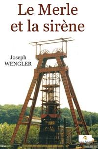 Joseph Wengler - Le merle et la sirène.