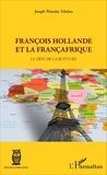 Joseph Wouako Tchaleu - François Hollande et la françafrique - Le défi de la rupture.