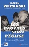 Joseph Wresinski - Les pauvres sont l'Eglise - Entretiens avec Gilles Anouil.