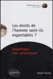 Joseph Yacoub - Les droits de l'homme sont-ils exportables? - Géopolitique d'un universalisme.