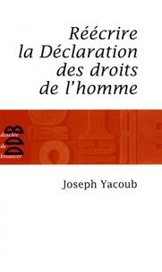 Joseph Yacoub - Réécrire la Déclaration des droits de l'homme.