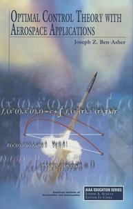 Joseph Z. Ben-Asher - Optimal Control Theory with Aerospace Applications.