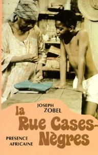 Joseph Zobel - La Rue Cases-Nègres.