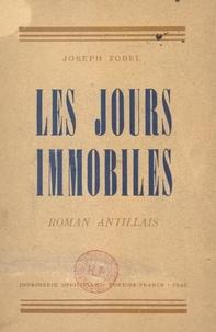 Joseph Zobel - Les jours immobiles - Roman antillais.