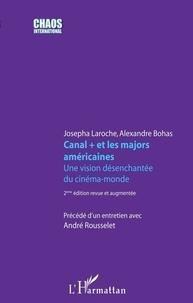 Josepha Laroche et Alexandre Bohas - Canal + et les majors américaines - Une vision-désenchantée du cinéma-monde.