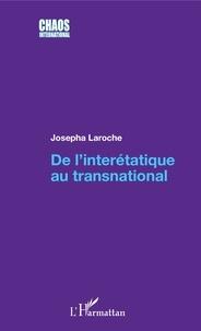 Josepha Laroche - De l'interétatique au transnational.