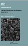 Josepha Laroche - La Deuxième Guerre mondiale au cinéma - Le jeu trouble des identités.