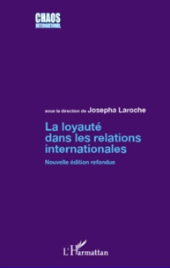 Josepha Laroche - La loyauté dans les relations internationales.