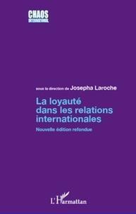 Josepha Laroche - La loyauté dans les relations internationales.