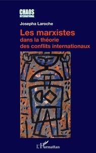 Josepha Laroche - Les marxistes dans la théorie des conflits internationaux.
