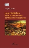 Josepha Laroche - Les réalistes dans la théorie des conflits internationaux.