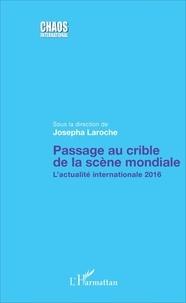 Josepha Laroche - Passage au crible de la scène mondiale - L'actualité internationale 2016.