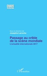 Josepha Laroche - Passage au crible de la scène mondiale - L'actualité internationale 2017.