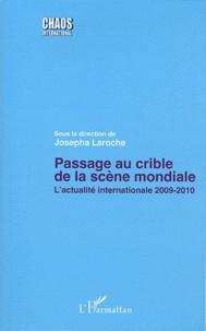 Josepha Laroche - Passage au crible de la scène mondiale - L'actualité internationale 2009-2010.