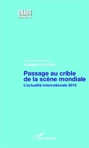 Josepha Laroche - Passage au crible de la scène mondiale - L'actualité internationale 2013.