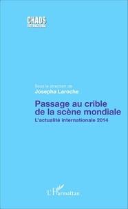 Josepha Laroche - Passage au crible de la scène mondiale - L'actualité internationale 2014.