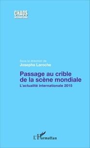 Josepha Laroche - Passage au crible de la scène mondiale - L'actualité internationale 2015.
