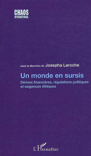 Josepha Laroche - Un monde en sursis - Dérives financières, régulations politiques et exigences éthiques.