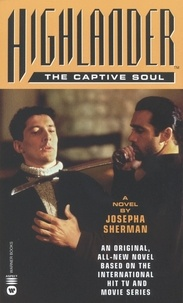 Josepha Sherman - Highlander(TM): The Captive Soul.