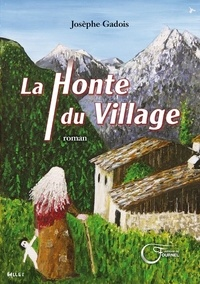 Josèphe Gadois - La honte du village.