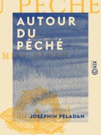 Joséphin Péladan - Autour du péché.