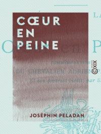 Joséphin Péladan - Cœur en peine.