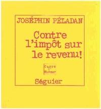 Joséphin Péladan - Contre l'impôt sur le revenu.