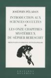 Joséphin Péladan - Introduction aux sciences occultes ; Les onzes chapitres mystérieux du Sépher Bereshit.