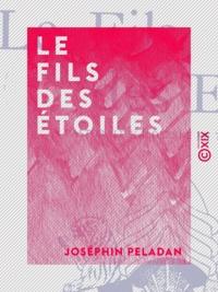 Joséphin Péladan - Le Fils des étoiles - Pastorale kaldéenne en trois actes.
