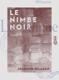 Joséphin Péladan - Le Nimbe noir - Roman.