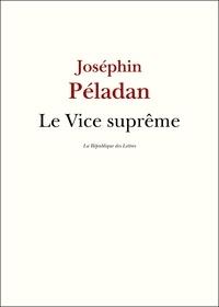 Joséphin Péladan - Le Vice suprême.