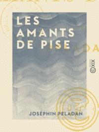 Joséphin Péladan - Les Amants de Pise.