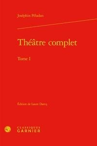 Joséphin Péladan - Théâtre complet - Tome 1.