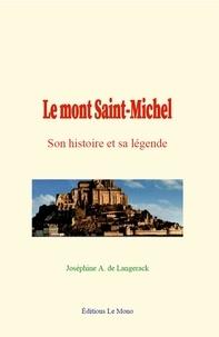 Joséphine A. de Langerack - Le mont Saint-Michel - son histoire et sa légende.