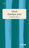 Joséphine Bacon - Uiesh - Quelque part.