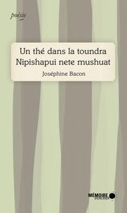 Joséphine Bacon - Un thé dans la toundra - Edition bilingue français-montagnais.